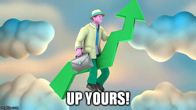 UP YOURS! | made w/ Imgflip meme maker