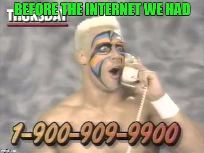 wrestling before  | BEFORE THE INTERNET WE HAD | image tagged in wrestling before | made w/ Imgflip meme maker