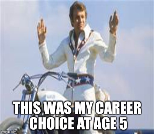 THIS WAS MY CAREER CHOICE AT AGE 5 | made w/ Imgflip meme maker