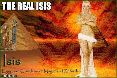 THE REAL ISIS | made w/ Imgflip meme maker