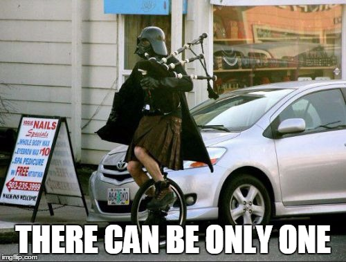 Invalid Argument Vader | THERE CAN BE ONLY ONE | image tagged in memes,invalid argument vader | made w/ Imgflip meme maker