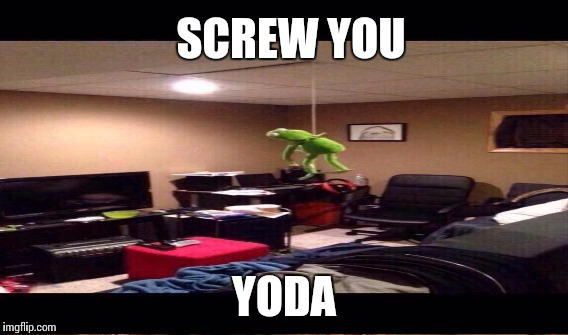 SCREW YOU YODA | made w/ Imgflip meme maker