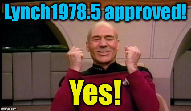 Lynch1978.5 approved! Yes! | made w/ Imgflip meme maker