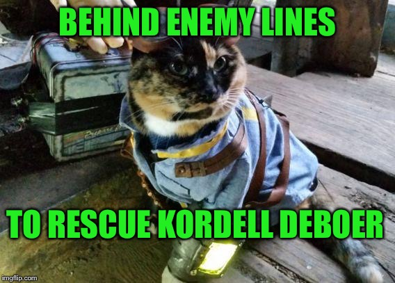 Leave No Man Behind | BEHIND ENEMY LINES TO RESCUE KORDELL DEBOER | image tagged in fallout raycat,memes,kordell deboer | made w/ Imgflip meme maker