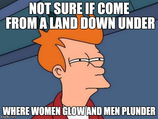 Image result for women glow and men plunder meme