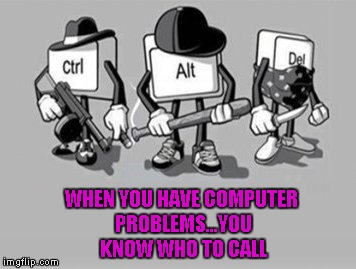 If you don't control your alts, you often get deleted. |  WHEN YOU HAVE COMPUTER PROBLEMS...YOU KNOW WHO TO CALL | image tagged in ctrl alt delete,memes,cpu problems,funny,task manager | made w/ Imgflip meme maker