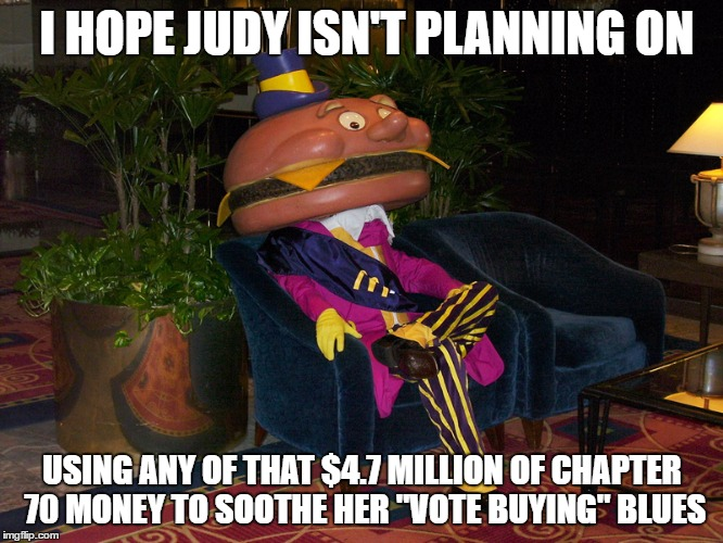 "NEGOTIATE THIS | I HOPE JUDY ISN'T PLANNING ON USING ANY OF THAT $4.7 MILLION OF CHAPTER 70 MONEY TO SOOTHE HER ""VOTE BUYING"" BLUES 