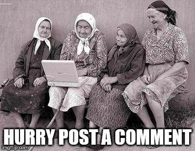HURRY POST A COMMENT | made w/ Imgflip meme maker