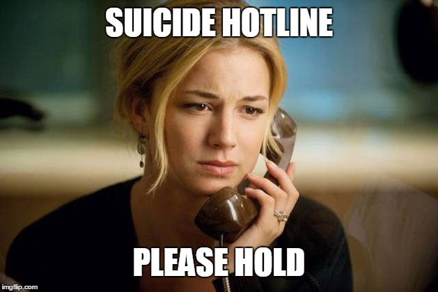 SUICIDE HOTLINE PLEASE HOLD | made w/ Imgflip meme maker