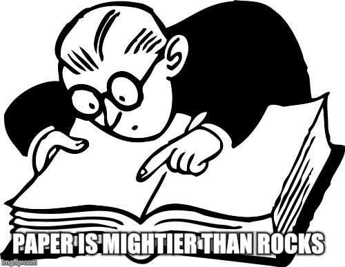 PAPER IS MIGHTIER THAN ROCKS | made w/ Imgflip meme maker