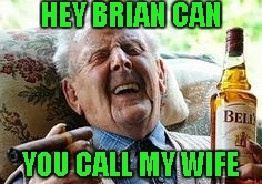 HEY BRIAN CAN YOU CALL MY WIFE | made w/ Imgflip meme maker
