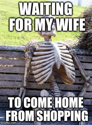 waiting for wife to come home