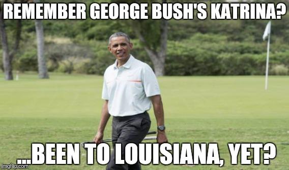 194o20 louisiana under water bush versus obama imgflip