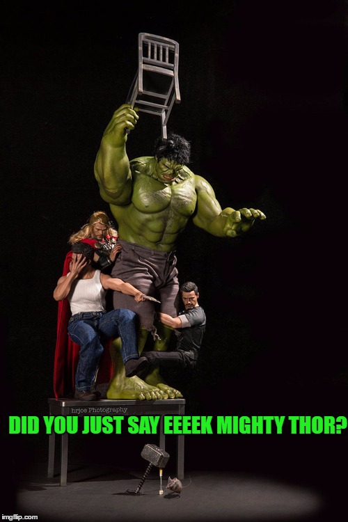 DID YOU JUST SAY EEEEK MIGHTY THOR? | made w/ Imgflip meme maker