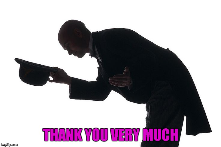 THANK YOU VERY MUCH | made w/ Imgflip meme maker