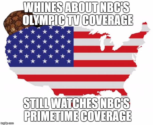 Scumbag America |  WHINES ABOUT NBC'S OLYMPIC TV COVERAGE; STILL WATCHES NBC'S PRIMETIME COVERAGE | image tagged in scumbag america,scumbag,nbc,comcast,nbcfail,olympics | made w/ Imgflip meme maker