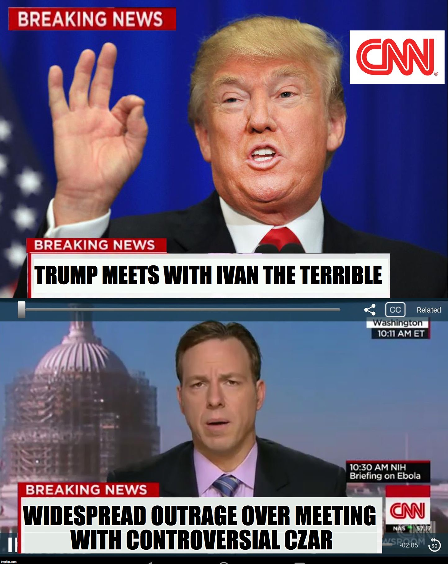 *** USE THIS NEW CNN PHONY BREAKING TRUMP NEWS TEMPLATE TO MAKE FUN OF THEIR RIDICULOUS REPORTING !!! ** | TRUMP MEETS WITH IVAN THE TERRIBLE WIDESPREAD OUTRAGE OVER MEETING WITH CONTROVERSIAL CZAR | image tagged in cnn spins trump news,donald trump,cnn | made w/ Imgflip meme maker