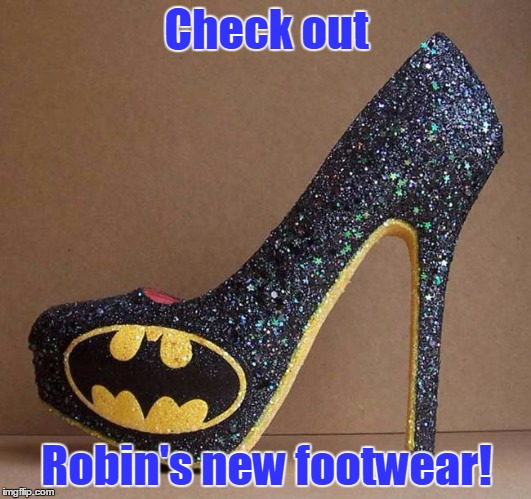 Check out Robin's new footwear! | made w/ Imgflip meme maker