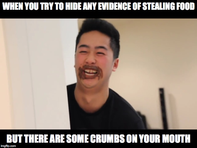 Chocolate Smeared on Mouth | WHEN YOU TRY TO HIDE ANY EVIDENCE OF STEALING FOOD BUT THERE ARE SOME CRUMBS ON YOUR MOUTH | image tagged in mychonny,youtube,youtuber,memes | made w/ Imgflip meme maker