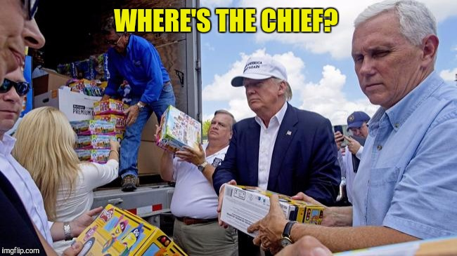 Rationalizers, start your engines!  |  WHERE'S THE CHIEF? | image tagged in donald trump,louisiana flood | made w/ Imgflip meme maker