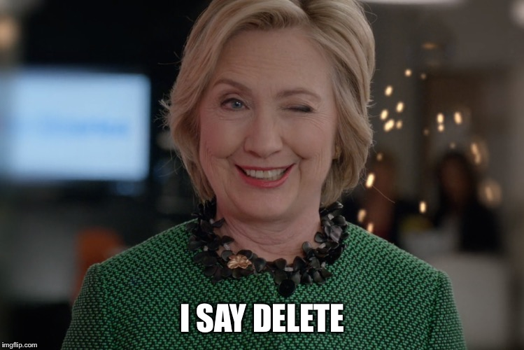 I SAY DELETE | made w/ Imgflip meme maker