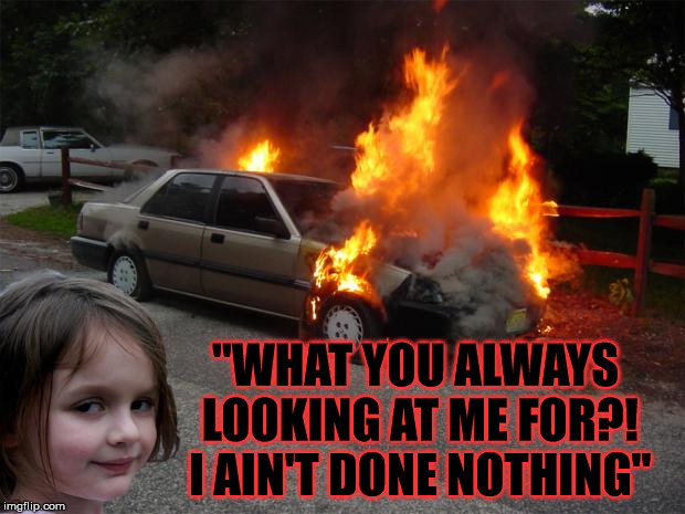 "Don't Blame Me |  ""WHAT YOU ALWAYS LOOKING AT ME FOR?! I AIN'T DONE NOTHING"" 