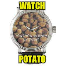 WATCH POTATO | made w/ Imgflip meme maker