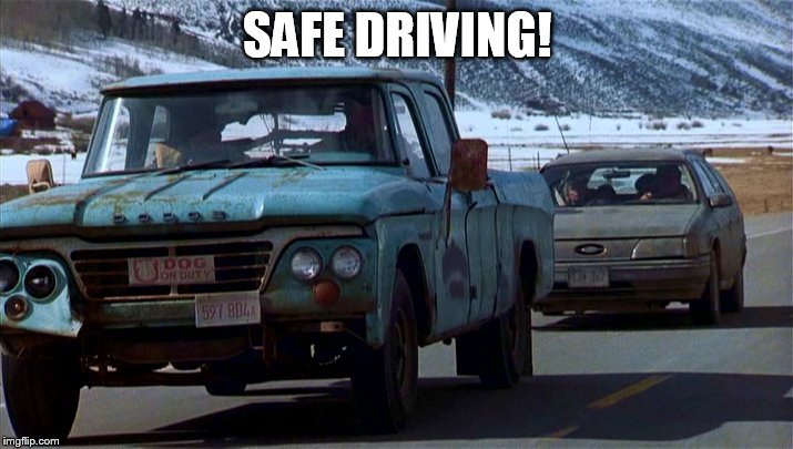 SAFE DRIVING! | made w/ Imgflip meme maker