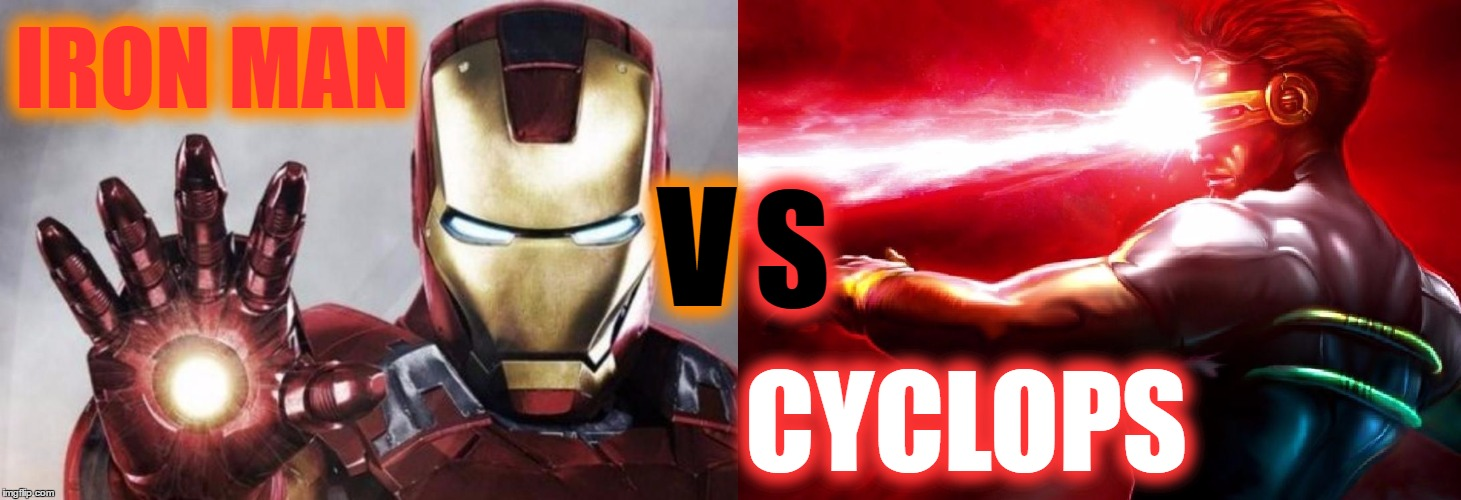 Imgflip Smash Duel #3 | IRON MAN V CYCLOPS S | image tagged in iron man vs cyclops,memes,smash duels | made w/ Imgflip meme maker