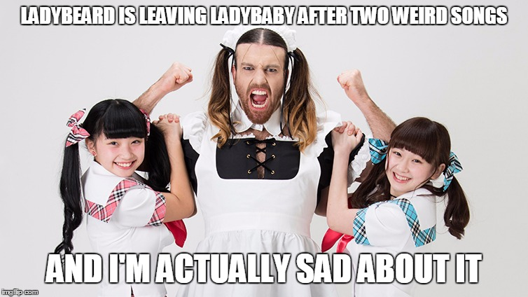 LADYBEARD IS LEAVING LADYBABY AFTER TWO WEIRD SONGS AND I'M ACTUALLY SAD ABOUT IT | made w/ Imgflip meme maker