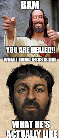 Buddy Christ-Jesus Crisis | BAM YOU ARE HEALED!! WHAT I THINK  JESUS IS LIKE WHAT HE'S ACTUALLY LIKE | image tagged in buddy christ,funny memes,black jesus | made w/ Imgflip meme maker