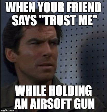 "Bothered Bond | WHEN YOUR FRIEND SAYS ""TRUST ME"" WHILE HOLDING AN AIRSOFT GUN 