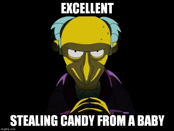 EXCELLENT STEALING CANDY FROM A BABY | made w/ Imgflip meme maker