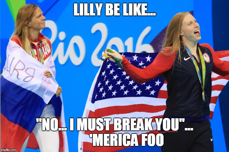 "Lilly King | LILLY BE LIKE... ""NO... I MUST BREAK YOU""...         'MERICA FOO 