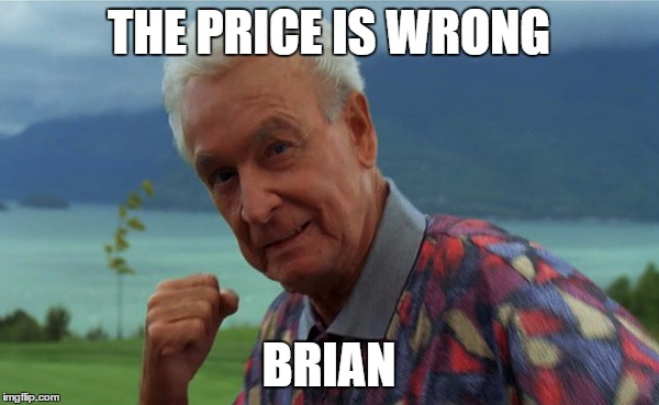 THE PRICE IS WRONG BRIAN | made w/ Imgflip meme maker