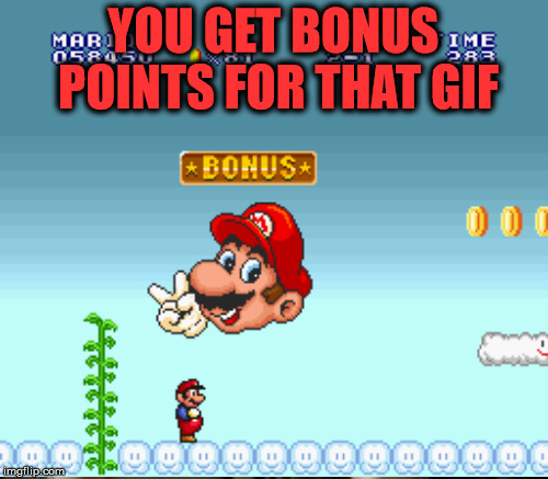 YOU GET BONUS POINTS FOR THAT GIF | made w/ Imgflip meme maker