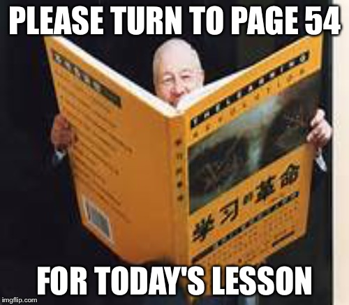 PLEASE TURN TO PAGE 54 FOR TODAY'S LESSON | made w/ Imgflip meme maker