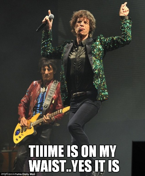 TIIIME IS ON MY WAIST..YES IT IS | made w/ Imgflip meme maker