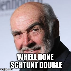 WHELL DONE SCHTUNT DOUBLE | made w/ Imgflip meme maker