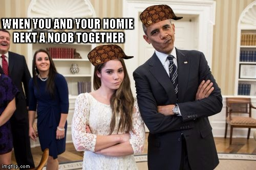 Maroney And Obama Not Impressed | WHEN YOU AND YOUR HOMIE REKT A NOOB TOGETHER | image tagged in memes,maroney and obama not impressed,scumbag | made w/ Imgflip meme maker