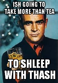 ISH GOING TO TAKE MORE THAN TEA TO SHLEEP WITH THASH | made w/ Imgflip meme maker
