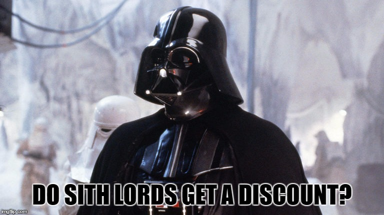 DO SITH LORDS GET A DISCOUNT? | made w/ Imgflip meme maker