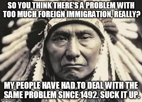 19l11f image tagged in chief sitting bull,indian,immigration,1492 imgflip