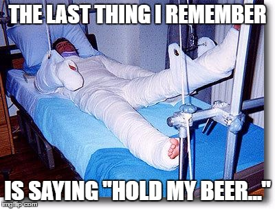 "It may actually have been ""Watch this..."" 
