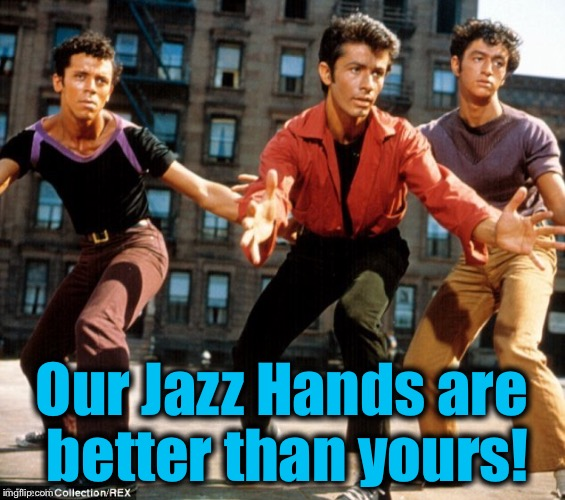Our Jazz Hands are better than yours! | made w/ Imgflip meme maker