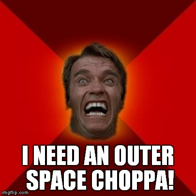 I NEED AN OUTER SPACE CHOPPA! | made w/ Imgflip meme maker