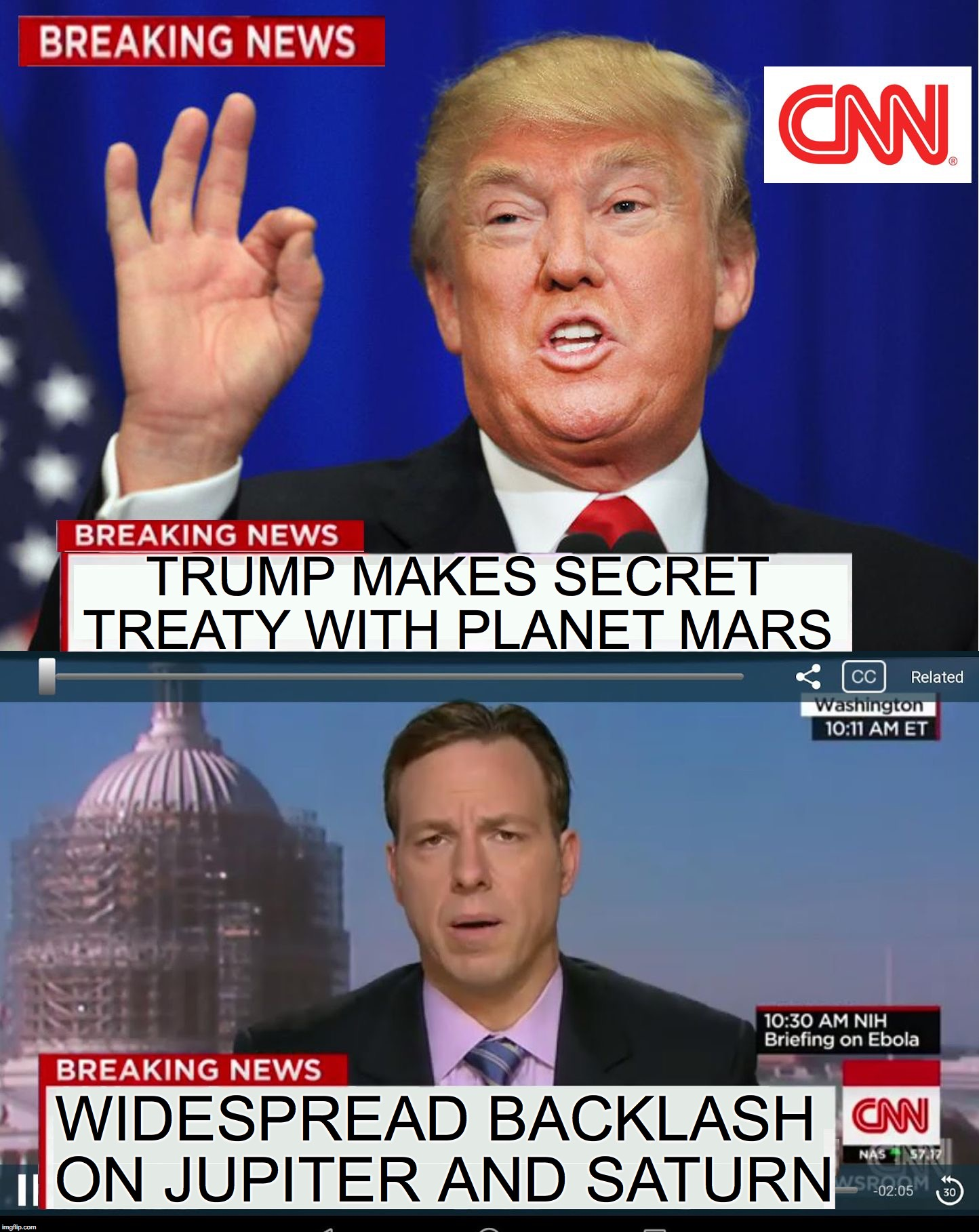 CNN is now a tabloid like Weekly World News  |  TRUMP MAKES SECRET TREATY WITH PLANET MARS; WIDESPREAD BACKLASH ON JUPITER AND SATURN | image tagged in cnn spins trump news | made w/ Imgflip meme maker
