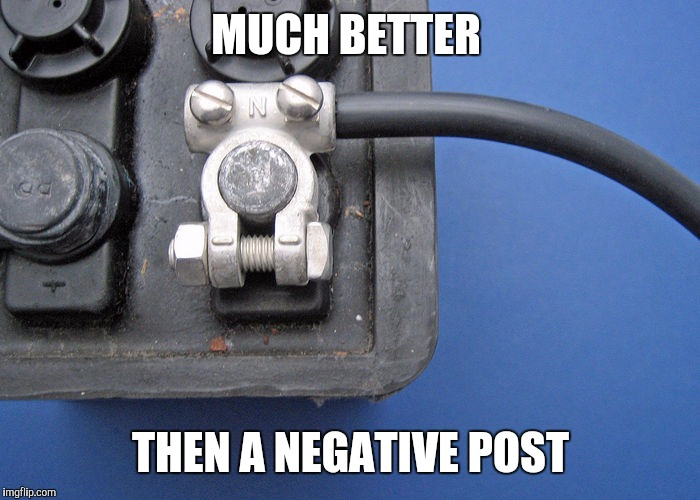 MUCH BETTER THEN A NEGATIVE POST | made w/ Imgflip meme maker