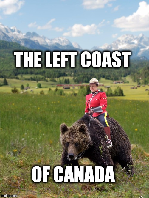 THE LEFT COAST OF CANADA | made w/ Imgflip meme maker