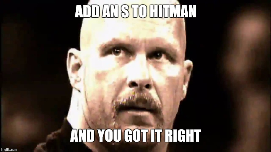 What1 | ADD AN S TO HITMAN AND YOU GOT IT RIGHT | image tagged in what1 | made w/ Imgflip meme maker